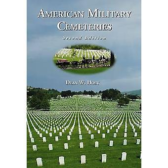 Cemitérios militares americanos (2ª edição revisada) por Dean W. Holt-