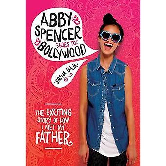 Abby Spencer Goes to Bollywood by Varsha Bajaj - 9780807563656 Book