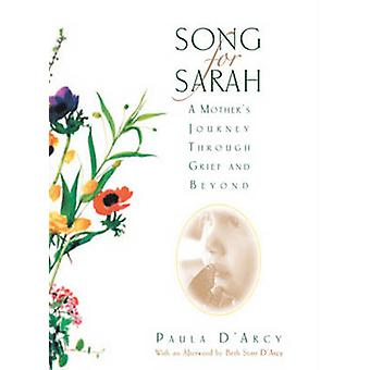 Song for Sarah - A Mother's Journey Through Grief and Beyond by Paula