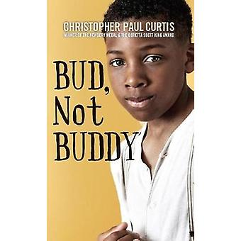Bud - Not Buddy by Christopher Paul Curtis - 9781432838461 Book