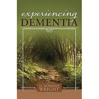 Experiencing Dementia by H. Norman Wright - 9781433650239 Book
