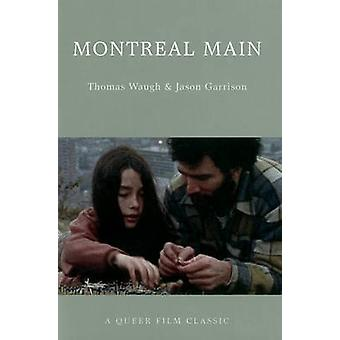 Montreal Main - A Queer Film Classic by Thomas Waugh - 9781551523644 B