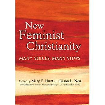 New Feminist Christianity - Many Voices - Many Views by Mary E. Hunt -