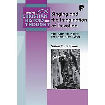 Singing and the Imagination of Devotion - Vocal Aesthetics in Early En