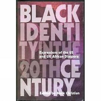 Black Identity in the Twentieth Century - Expressions of the US and UK