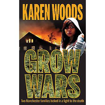Grow Wars by Karen Woods - 9781909360310 Book