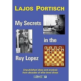 My Secrets in the Ruy Lopez by Lajos Portisch - 9781911465119 Book