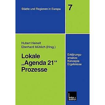 Lokale Agenda 21Prozesse  Erklrungsanstze Konzepte und Ergebnisse by Heinelt & Hubert