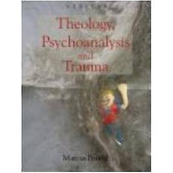 Teologiaa - psykoanalyysi ja Trauma Marcus Punta - Päivi Cunningh