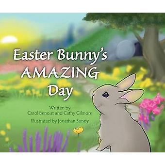 Easter Bunny's Amazing Day by C. Benoist - C. Gilmore - 9780764823534