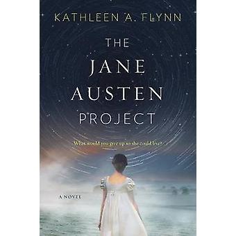The Jane Austen Project by Kathleen A Flynn - 9780062651259 Book