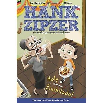 Holy Enchilada! #6 (Hank Zipzer; The World's Greatest Underachiever (