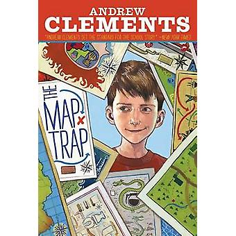 The Map Trap by Andrew Clements - Dan Andreasen - 9781416997283 Book