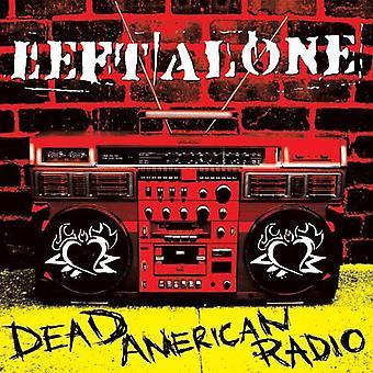 Left Alone - Dead American Radio [CD] USA import