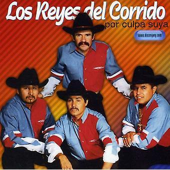 Los Reyes Del Corrido - Por Culpa Suya [CD] USA import