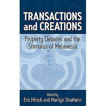 Transaktioner och skapelser fastighets debatter och stimulans av Melanesien av Hirsch & Eric