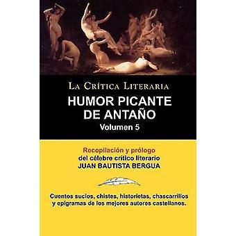 Humor Picante de Antano volumen 5 Juan B. Bergua Coleccion La critica literaria por el celebre critico Literario Juan Bautista Bergua Edici door Bergua & Juan Bautista