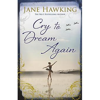 Cry to Dream Again by Jane Hawking