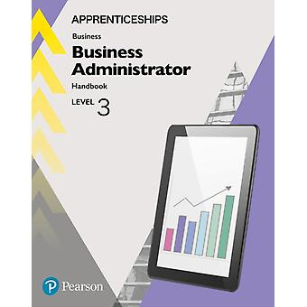 Apprenticeship Business Administrator Level 3 HandBook  Act by Julie Smith