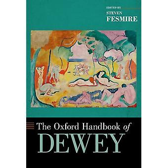 Oxford Handbook of Dewey by Steven Fesmire