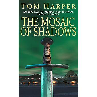 O mosaico de sombras de Tom Harper - livro 9780099453482