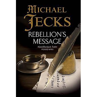 Rebellion's Message by Michael Jecks - 9781780295695 Book
