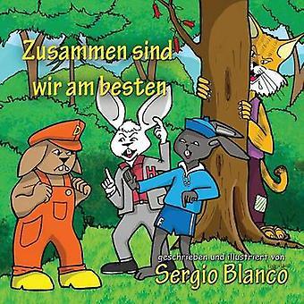 Zusammen sind wir am besten by Blanco & Sergio
