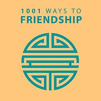 1001 Ways to Friendship by Anne Moreland