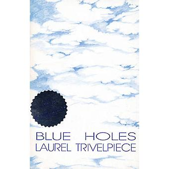 Blue Holes by Laurel Trivelpiece - 9780914086758 Book