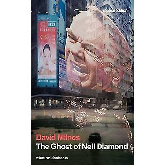 The Ghost of Neil Diamond by Milnes & David Hartley
