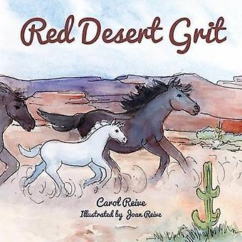 Red Desert Grit by Reive & Carol