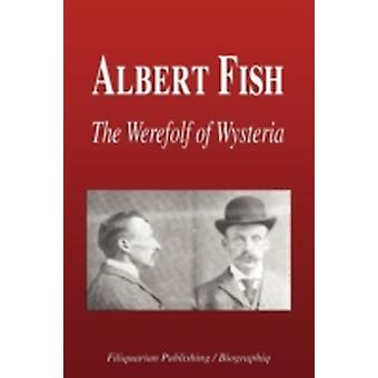 Albert Fish  The Werewolf of Wysteria Biography by Biographiq