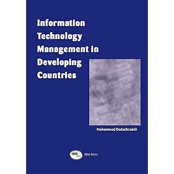 Information Technology Management in Developing Countries by Dadashzadeh & Mohammed