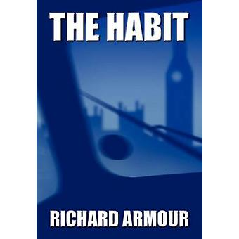The Habit by Armour & Richard