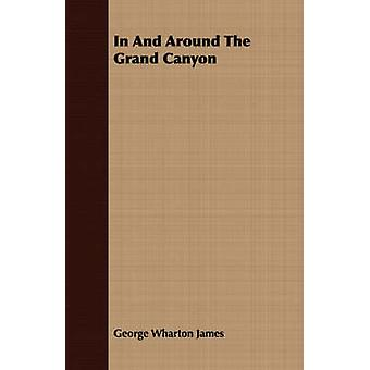 In and Around the Grand Canyon by James & George Wharton