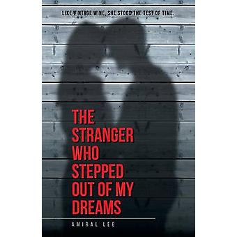 The Stranger Who Stepped Out of My Dreams by Lee & Amiral