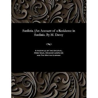 Sardinia. An Account of a Residence in Sardinia. By M. Davey by Davey & Mary