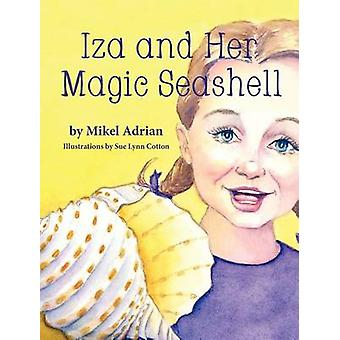 Iza and Her Magic Seashell by Adrian & Mikel