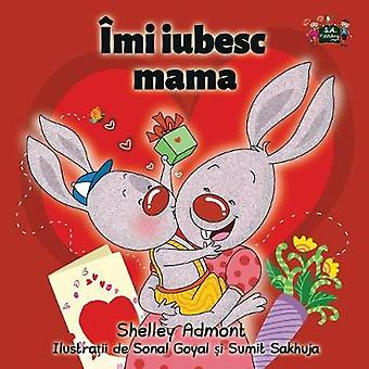 I Love My Mom Romanian Edition by Admont & Shelley