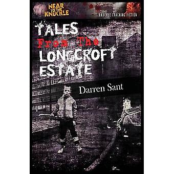 Tales From The Longcroft Estate by Sant & Darren