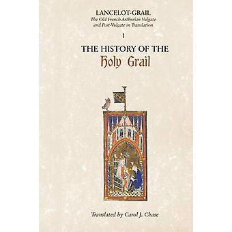 The History of the Holy Grail by Lacy & Norris J.