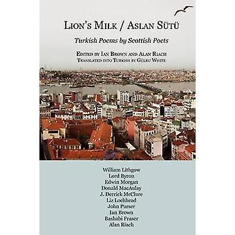 Aslan Sutu  Lions Milk Turkish Poems by Scottish Poets by Brown & Ian