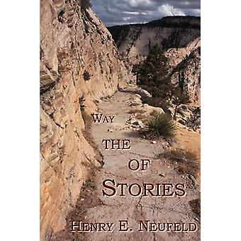Stories of the Way by Neufeld & Henry E.