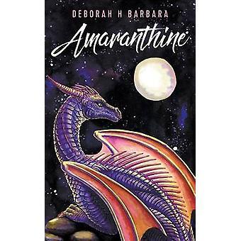 Amaranthine by Barbara & Deborah H