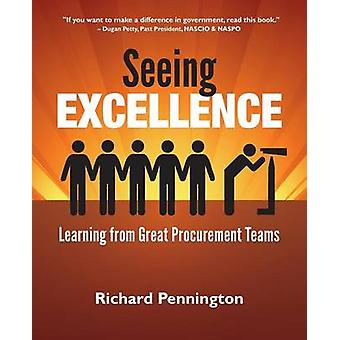 Seeing Excellence Learning from Great Procurement Teams by Pennington & Richard