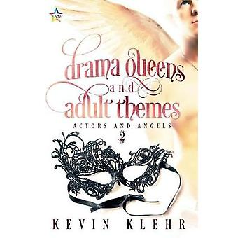 Drama Queens and Adult Themes by Klehr & Kevin