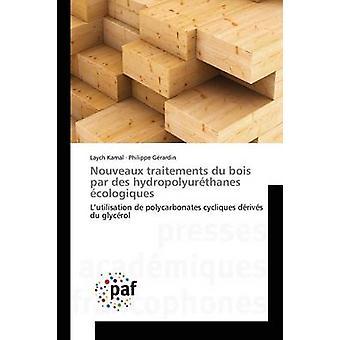 Nouveaux traitements du bois par des hydropolyurthanes cologiques by Kamal Laych