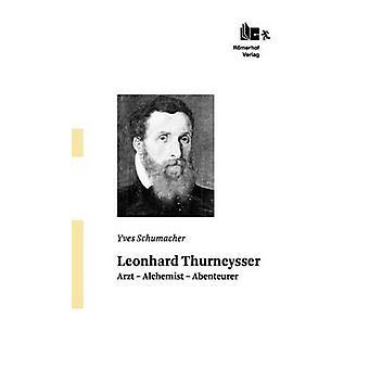 Leonhard Thurneysser by Schumacher & Yves