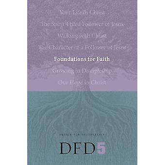 Foundations for Faith by The Navigators