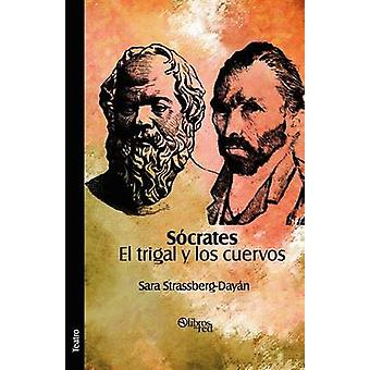 Socrates. El trigal y los cuervos by StrassbergDayan & Sara